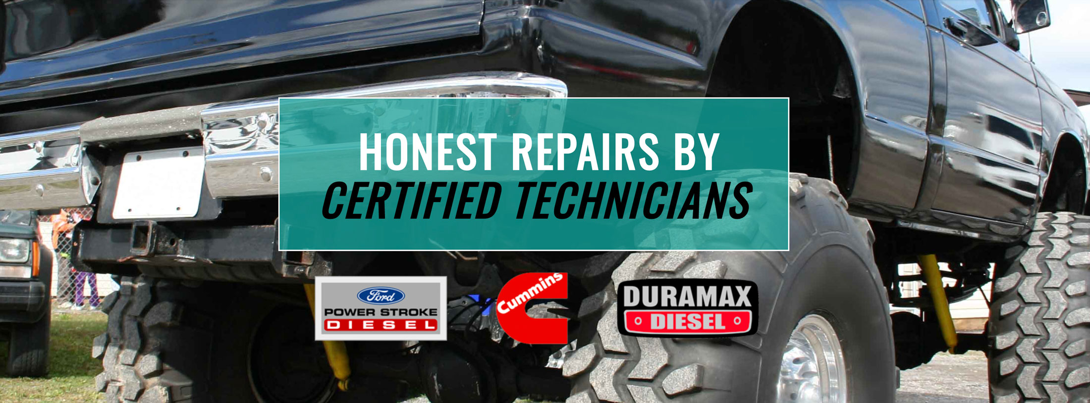 Diesel Truck with Honest Repairs By Certified Technicians banner